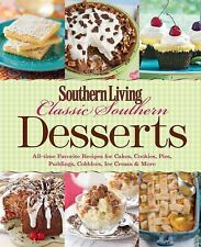 Southern Living Classic Southern Desserts : All-Time Favorite Recipes for...