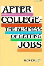 After College : The Business of Getting Jobs by Jack Falvey (1986, Paperback)