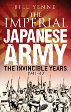 The Imperial Japanese Army: The Invincible Years 1941-42,Yenne, Bill,New Book mo