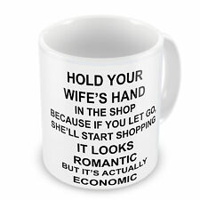 Hold Your Wife's Hand In The Shop.... Novelty Mug
