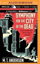 Symphony for the City of the Dead : Dmitri Shostakovich and the Siege of...