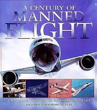A Century of Manned Flight by Richard Townshend Bickers (1998, Hardcover)
