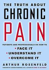 The Truth About Chronic Pain: Patients and Professionals on How to Fac-ExLibrary
