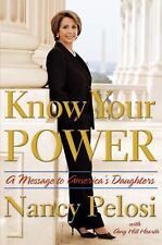 Know Your Power: A Message to America's Daughters by Nancy Pelosi