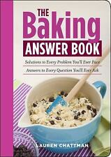The Baking Answer Book: Solutions to Every Problem You'll Ever Face; Answers to