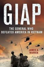 Giap: The General Who Defeated America in Vietnam, Warren, James A.