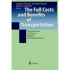 The Full Costs and Benefits of Transportation : Contributions to Theory,...