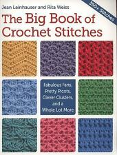 The Big Book of Crochet Stitches : Fabulous Fan, Pretty Picots, Clever...