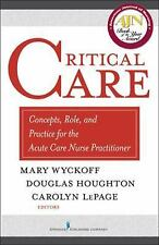 Critical Care: Concepts, Role, and Practice for the Acute Care Nurse Practitione