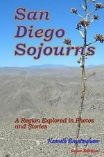 San Diego Sojourns : A Region Explored in Photos and Stories by Kenneth...