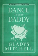 Mrs. Bradley: Dance to Your Daddy by Gladys Mitchell (2014, Paperback)
