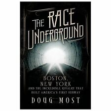 The Race Underground: Boston, New York, and the Incredible Rivalry That Built A