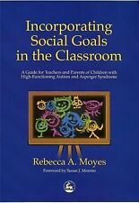 Incorporating Social Goals in the Classroom: A Guide for Teachers and Parents of