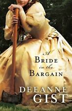 Bride in the Bargain, A (Brides (Bethany House)) by Deeanne Gist