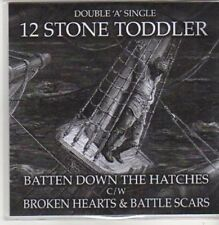 (AC204) 12 Stone Toddler, Batten Down The Hatches DJ CD