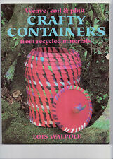 Weave,Coil and Plait Crafty Containers from Recycled Materials by Lois...