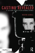 Casting Revealed : A Guide for Film Directors by Hester Schell (2016,...