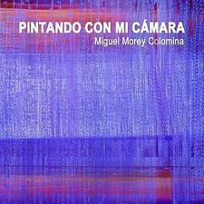 Pintando con Mi Camara by Colomina Morey and Miguel Morey Colomina (2015,...