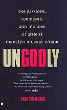 Ungodly: The Passions, Torments, and Murder of Athiest Madalyn Murray -ExLibrary