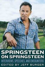 Springsteen on Springsteen: Interviews, Speeches, and Encounters (Musicians in T