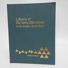 A History of Seven Hills School: To The Heights, By The Hand-Driscoll-1995-CIn..