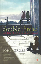 A Double Thread: A Childhood in Mile End - And Beyond, Gross, John
