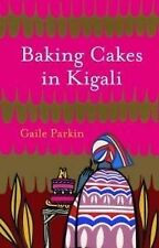 Gaile Parkin Baking Cakes in Kigali Very Good Book
