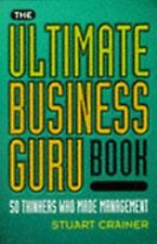 The Ultimate Business Guru Book: 50 Thinkers Who Made Management (Ultimates)