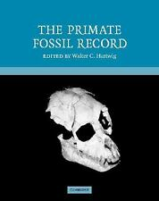 The Primate Fossil Record (Cambridge Studies in Biological and Evolutionary Anth