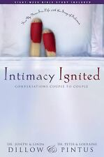 Intimacy Ignited: Conversations Couple to Couple: Fire Up Your Sex Life with the