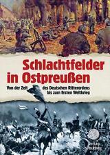 Schlachtfelder in Ostpreußen-Von d. Zeit d. Deutschen Ritterordens bis z. 1. WK