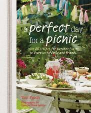 A Perfect Day for a Picnic: Over 80 recipes for outdoor feasts to share with fam