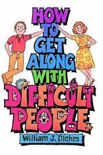 How to Get Along With Difficult People by Diehm, William J.