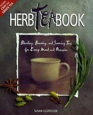 The Herb Tea Book : Blending, Brewing, and Savoring Teas for Every Mood and Occ…