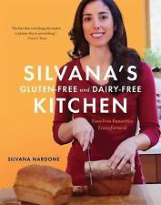 Silvana's Gluten-Free and Dairy-Free Kitchen : Timeless Favorites Transformed...