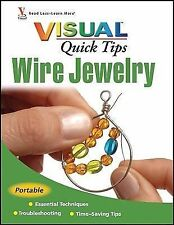 Visual Quick Tips Ser.: Wire Jewelry 17 by Chris Franchetti Michaels (2009,...