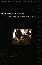 Independence Park: The Lives of Gay Men in Israel (Contraversions: Jews and Oth