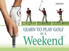 Learn to Play Golf in a Weekend (Hamlyn Sport S.), Edward Craig