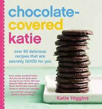 *NEW* Chocolate-Covered Katie Over 80 Delicious Recipes by Katie Higgins Hrdcvr