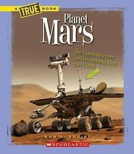 A True Book--Space: Planet Mars by Ann O. Squire (2014, Paperback)