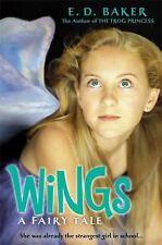 Wings: A Fairy Tale by Baker, E. D.