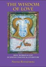 Judaism and Jewish Life: The Wisdom of Love : Man, Woman and God in Jewish...