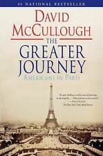 The Greater Journey: Americans in Paris McCullough, David