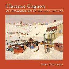 Clarence Gagnon: An Introduction to His Life and Art-ExLibrary