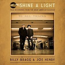BILLY BRAGG & JOE HENRY - SHINE A LIGHT: FIELD RECORDINGS FROM THE GREAT CD NEU