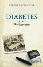 Diabetes: The Biography (Biographies of Disease)-ExLibrary