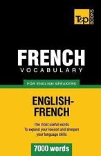 French Vocabulary for English Speakers - 7000 Words by Andrey Taranov (2012,...