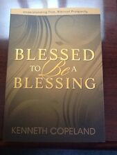 Blessed To Be A Blessing, By Kenneth Copeland