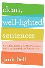 Clean, Well-Lighted Sentences: A Guide to Avoiding the Most Common Err-ExLibrary