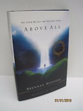 Above All: He Took the Fall and Thought of Me by Brennan Manning